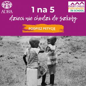 """Edukacja zmienia życie. Weź udział w kampanii """"Każde dziecko. W każdym miejscu. W szkole."""""""